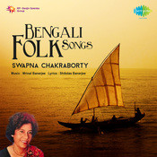 Bengali Folk Songs Swapna Chakraborty Songs