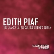Edith Piaf - The Classy Catalogue Recording Series Songs