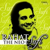 Rahat - The Neo Sufi Songs