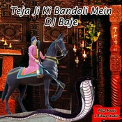 Teja Ji Ki Bandoli Mein DJ Baje Songs