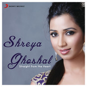 Shreya Ghoshal: Straight from the Heart Songs