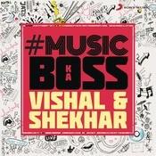 #music Ka Boss - Vishal & Shekhar Songs