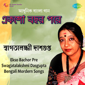 Ekso Bachor Pre - Swagatha Lakshmi Dasgupta Songs