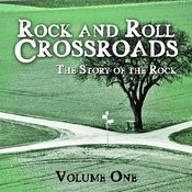 Rock And Roll Crossroads - The Story Of Rock, Vol. 1 Songs