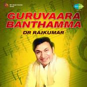 Dr Rajkumar - Gurvaara Baanthamma Songs