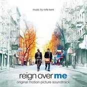 Reign Over Me (Original Motion Picture Soundtrack) Songs
