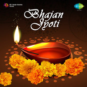 Bhajan Jyoti Songs