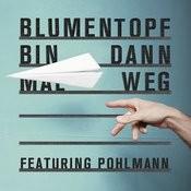 Bin Dann Mal Weg (Feat. Pohlmann.) Songs