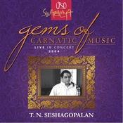 Gems Of Carnatic Music - Live In Concert 2004 – T. N. Seshagopalan Songs