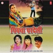 Piya Pardesi Songs