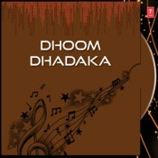 Dhoom Dhadaka Songs