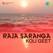 Raja Saranga Koli Geet Songs