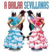 A Bailar Sevillanas: 40 Sevillanas Inolvidables Songs