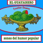 El Guayabero - Sones del Humor Popular (Remasterizado) Songs