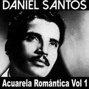 Acuarela Romántica: Daniel Santos, Vol. 1 Songs