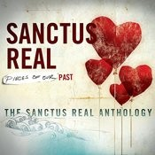 Pieces Of Our Past: The Sanctus Real Anthology Songs
