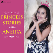 Princess Stories with Aneira Songs