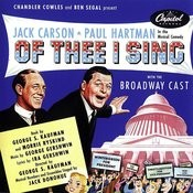 Of Thee I Sing: Music From The Original Broadway Cast Songs