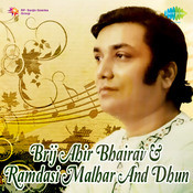 Brij Ahir Bhairav Ramdasi Malhar Dhun Songs