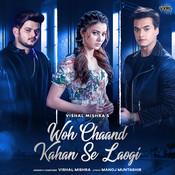 Woh Chaand Kahan Se Laogi Song