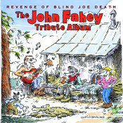 Revenge Of Blind Joe Death - The John Fahey Tribute Album Songs