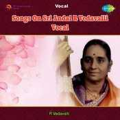 Songs On Sri Andal R Vedavalli Vocal Songs