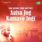Aaisa Jog Kamavo Jogi By Sant Surinder Singh And Party  Songs