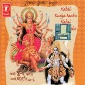 Kabhi Durga Banke Kabhi Kaali Banke Songs
