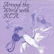 Around The World With Kcr Songs