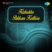 Kizhakku Pakkam Kathiru Songs