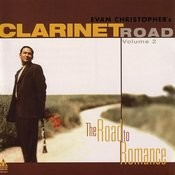 Evan Christopher's Clarinet Road, Vol.2: The Road To Romance Songs