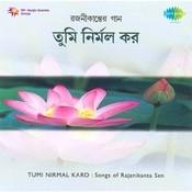 Tumi Nirmal Karo - Songs Of Rajanikanta Sen Songs