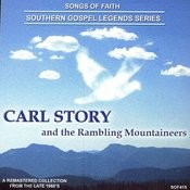 Songs Of Faith - Southern Gospel Legends Series-Carl Story & The Rambling Mountaineers Songs