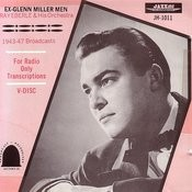 Ex-Glenn Miller Men: 1943-1947 Broadcasts Songs