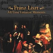Liszt: All Time Greatest Moments Songs