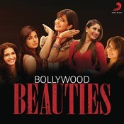 Bollywood Beauties Songs