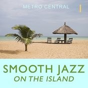 Smooth Jazz On the Island 1 Songs