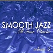 Smooth Jazz All Time Classics Vol. 3 Songs