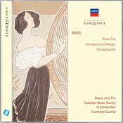 Ravel: Piano Trio; Introduction & Allegro; String Quartet Songs