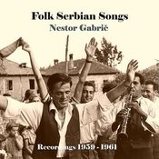 Folk Serbian Songs, Recordings 1958 - 1960 Songs