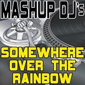 Somewhere Over The Rainbow (Remix Tools For Mash-Ups) Songs