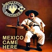 Mexico Came Here Songs