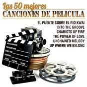 Las 50 Mejores Canciones De Pelicula Songs