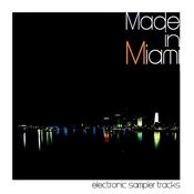 Made In Miami (Electronic Sampler Tracks) Songs