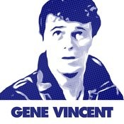 40 Essential Rock And Roll Hits By Gene Vincent Songs