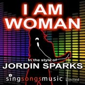 I Am Woman (In The Style Of Jordin Sparks) Songs