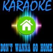 Don't Wanna Go Home Songs