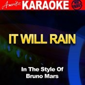 It Will Rain (In The Style Of Bruno Mars) Songs