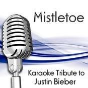 Mistletoe (Karaoke Tribute To Justin Bieber) Songs