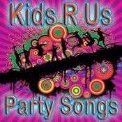 Kids R Us Party Songs Songs